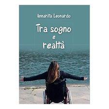Annarita Leonardo autrice del libro: Tra sogno e realtà